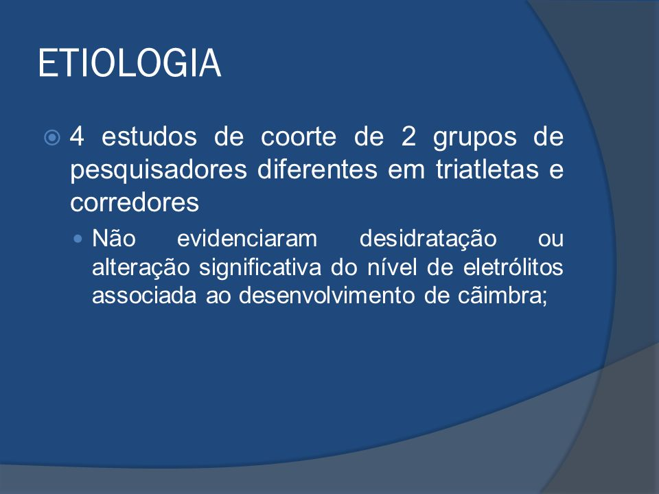 ETIOLOGIA4 estudos de coorte de 2 grupos de pesquisadores diferentes em triatletas e corredores.