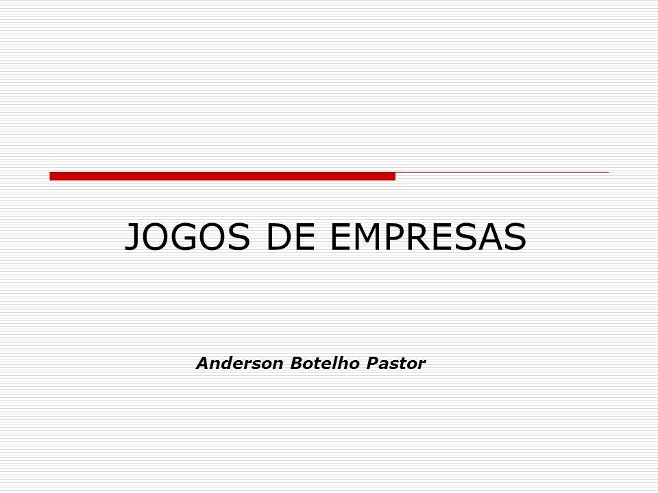 JOGOS DE EMPRESAS Anderson Botelho Pastor