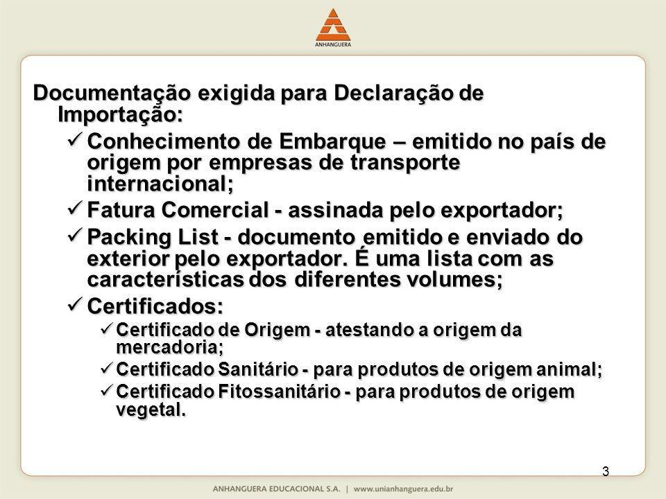 Documentação exigida para Declaração de Importação: