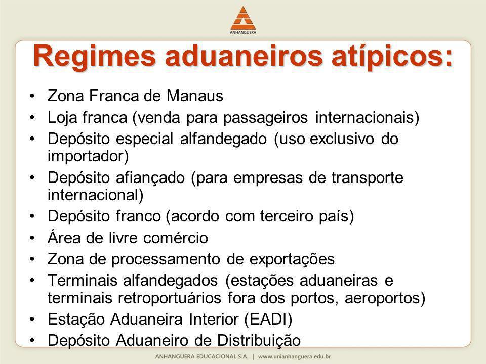 Regimes aduaneiros atípicos: