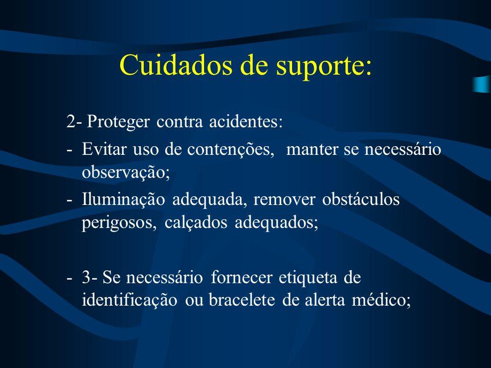 Cuidados de suporte: 2- Proteger contra acidentes: