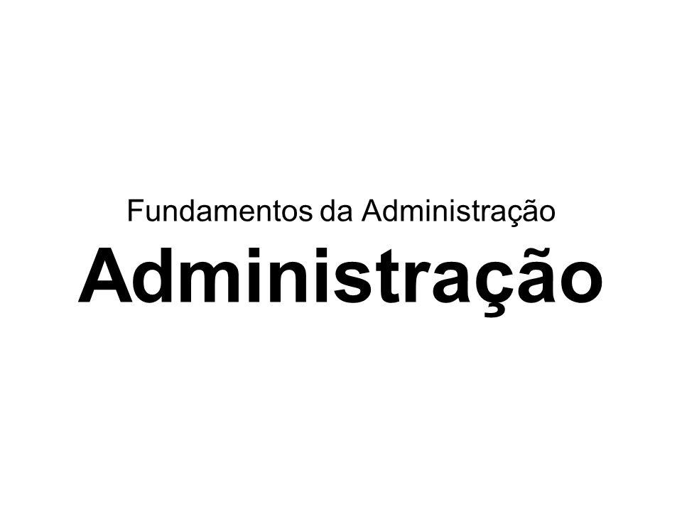 Fundamentos da Administração Administração