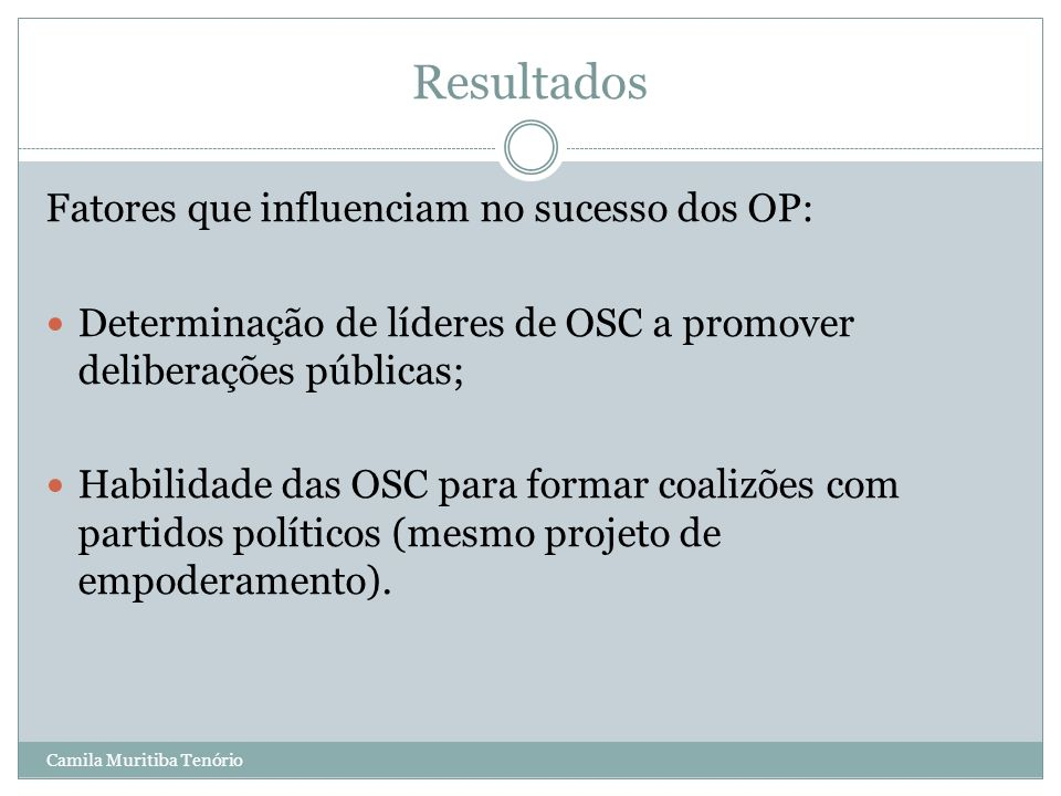 Resultados Fatores que influenciam no sucesso dos OP: