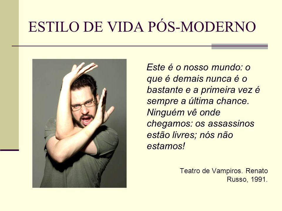 ESTILO DE VIDA PÓS-MODERNO