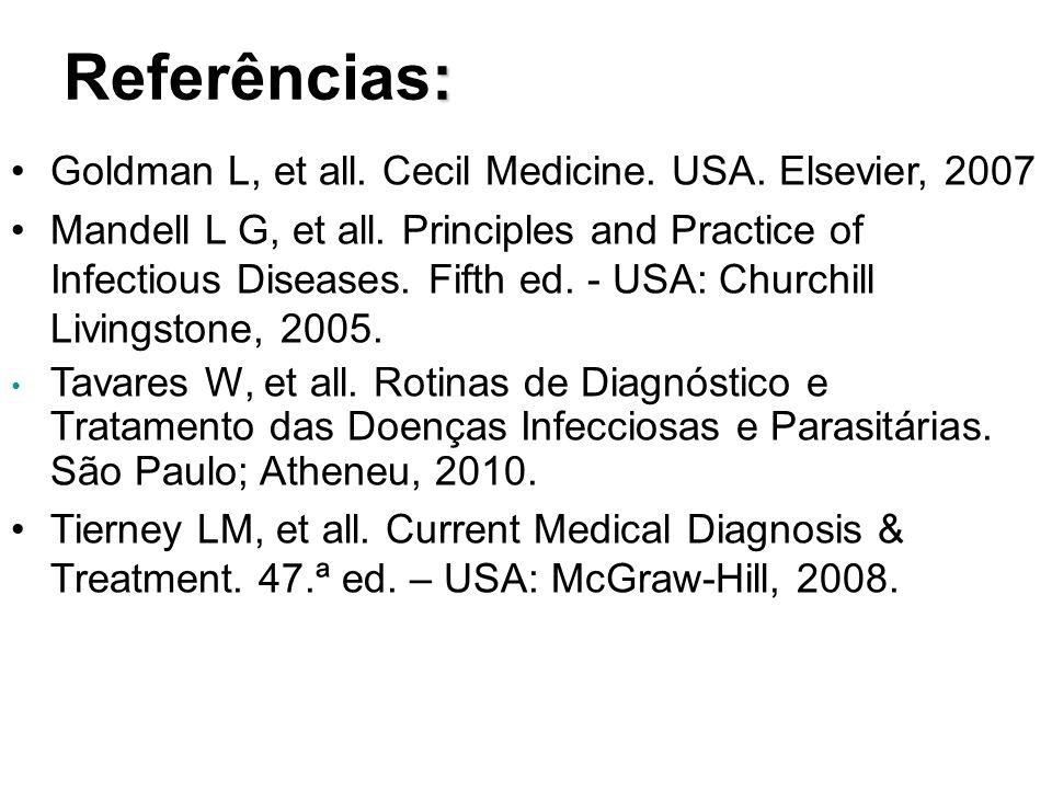 Referências: Goldman L, et all. Cecil Medicine. USA. Elsevier, 2007
