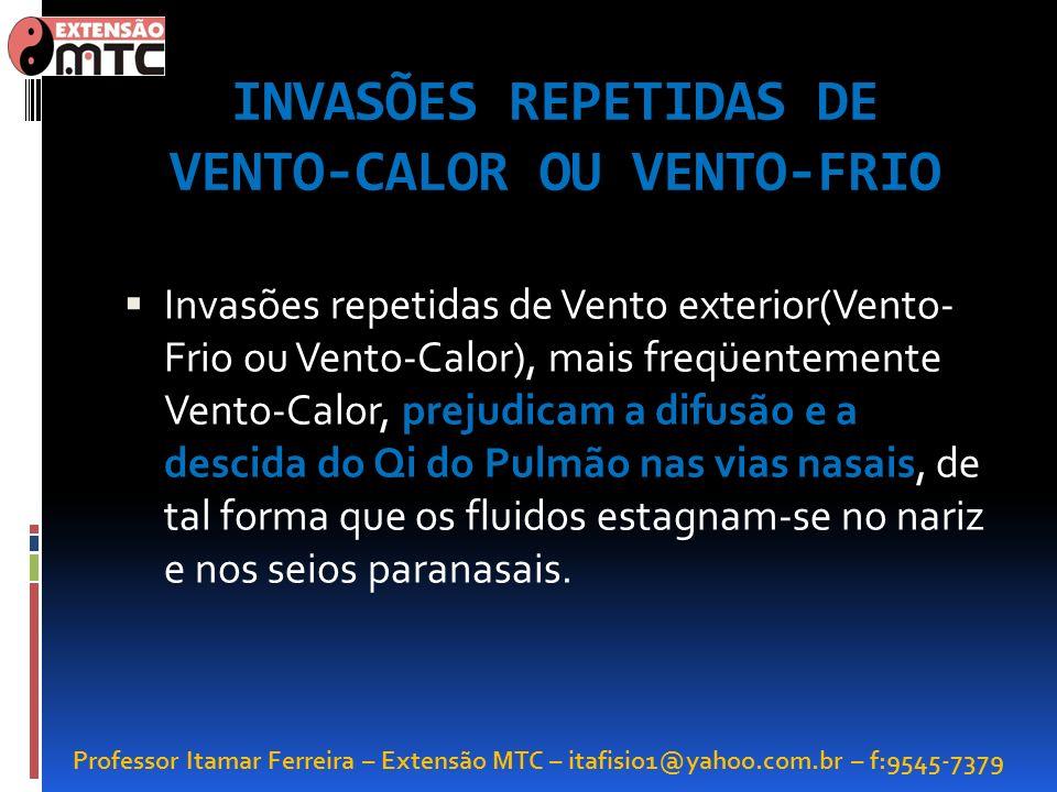 INVASÕES REPETIDAS DE VENTO-CALOR OU VENTO-FRIO