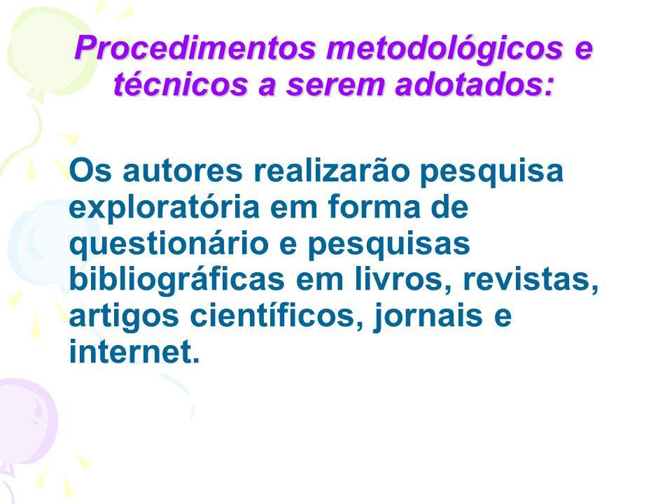 Procedimentos metodológicos e técnicos a serem adotados: