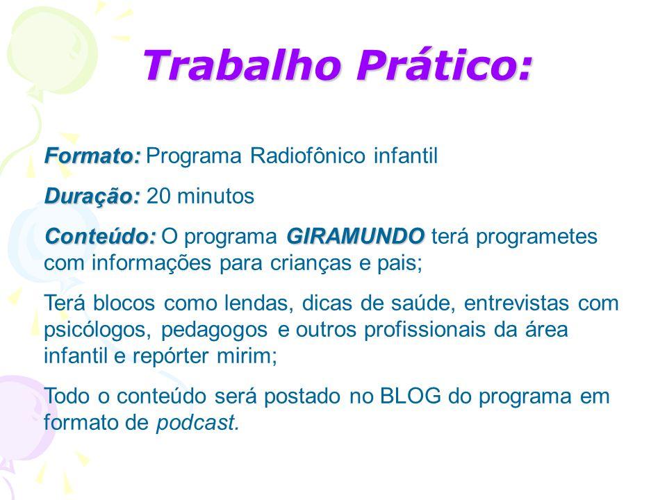 Trabalho Prático: Formato: Programa Radiofônico infantil