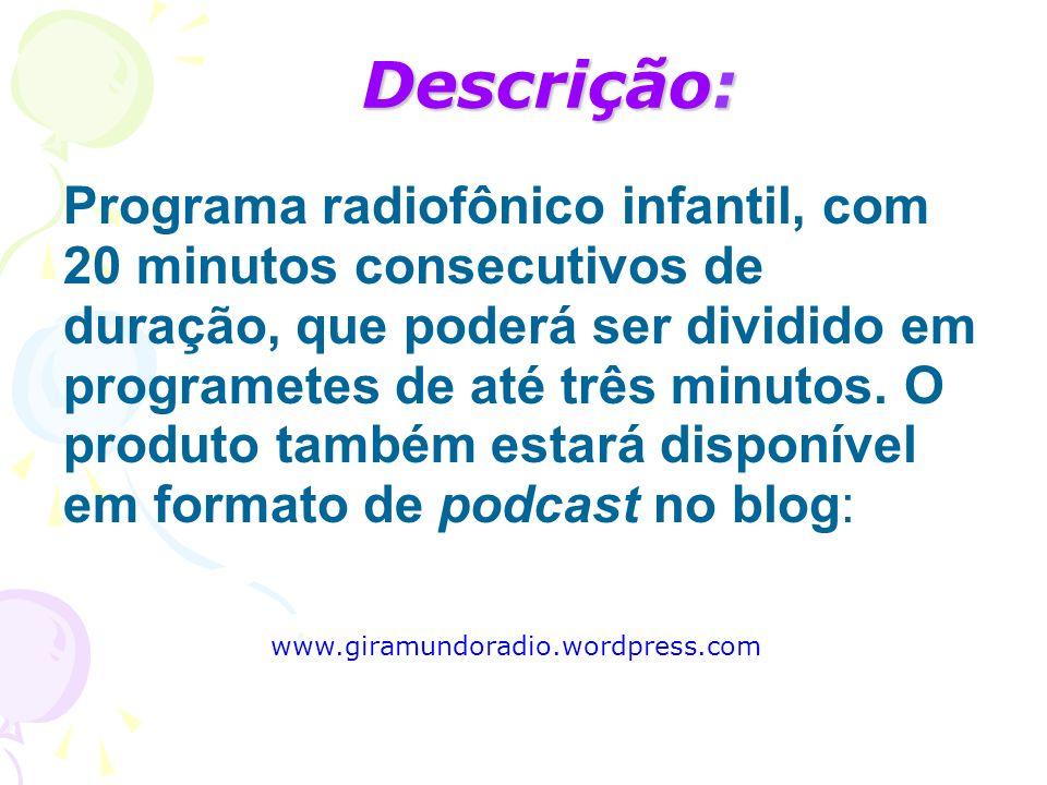 Descrição: Programa radiofônico infantil, com