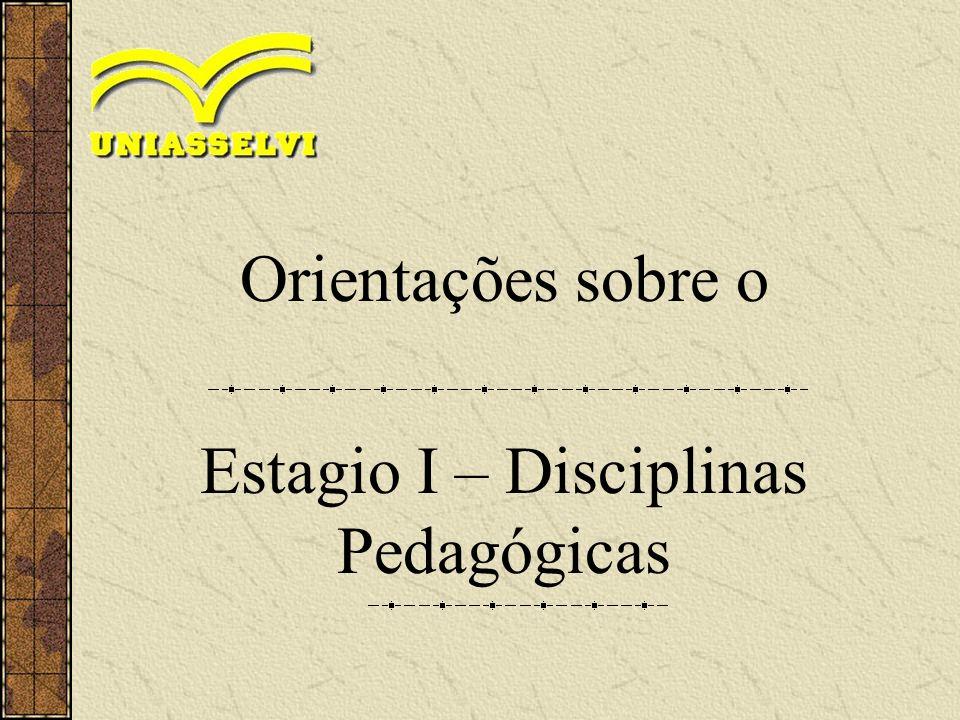 Estagio I – Disciplinas Pedagógicas