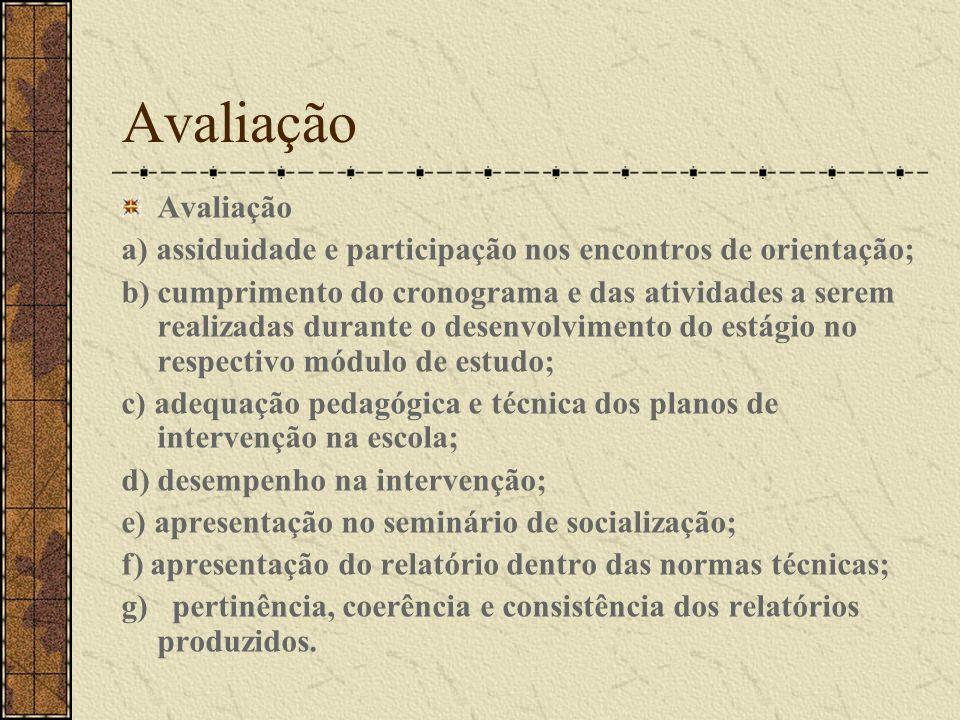 Avaliação Avaliação. a) assiduidade e participação nos encontros de orientação;