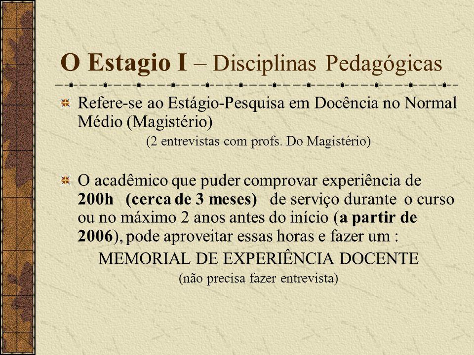 O Estagio I – Disciplinas Pedagógicas