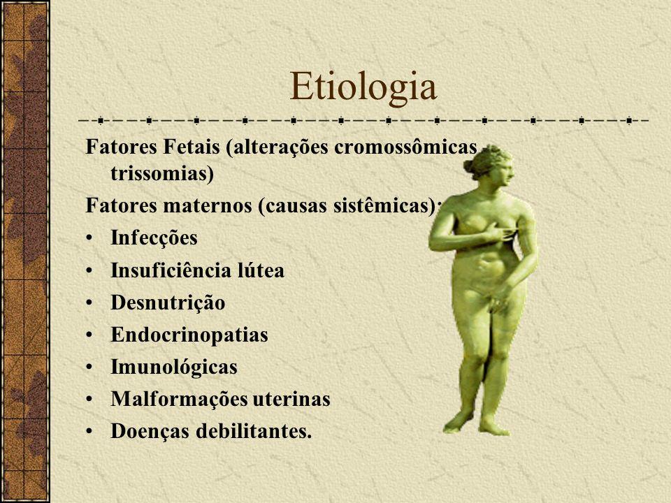 Etiologia Fatores Fetais (alterações cromossômicas - trissomias)