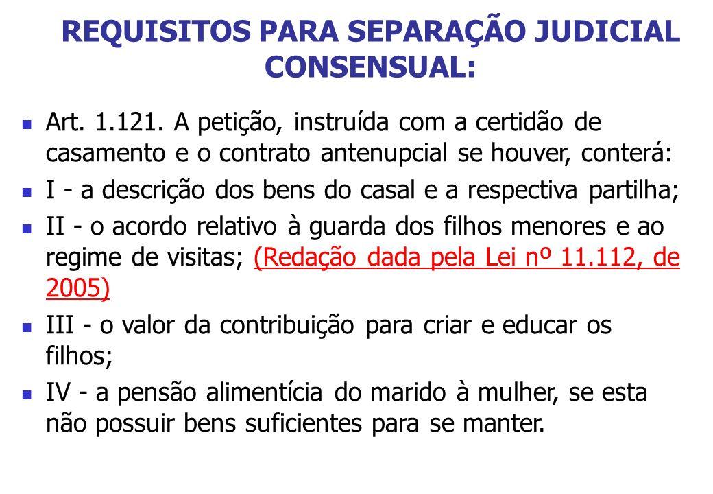 REQUISITOS PARA SEPARAÇÃO JUDICIAL CONSENSUAL: