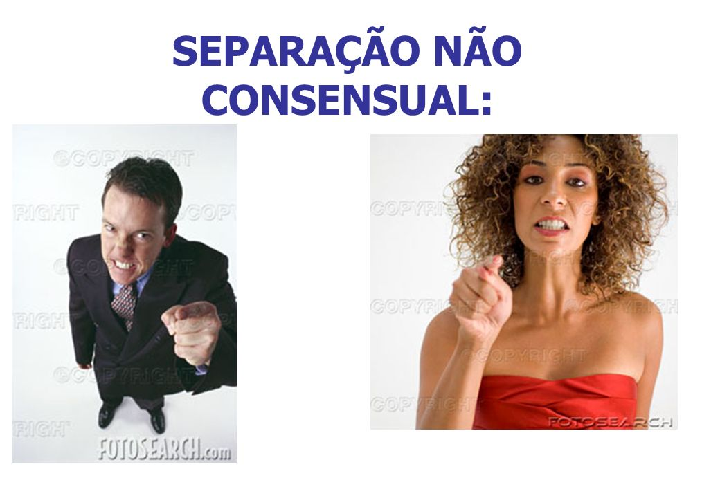 SEPARAÇÃO NÃO CONSENSUAL: