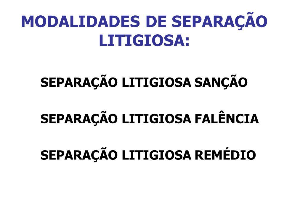MODALIDADES DE SEPARAÇÃO LITIGIOSA: