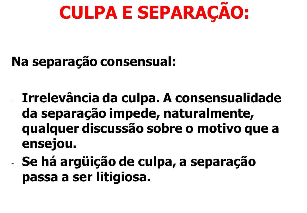 CULPA E SEPARAÇÃO: Na separação consensual: