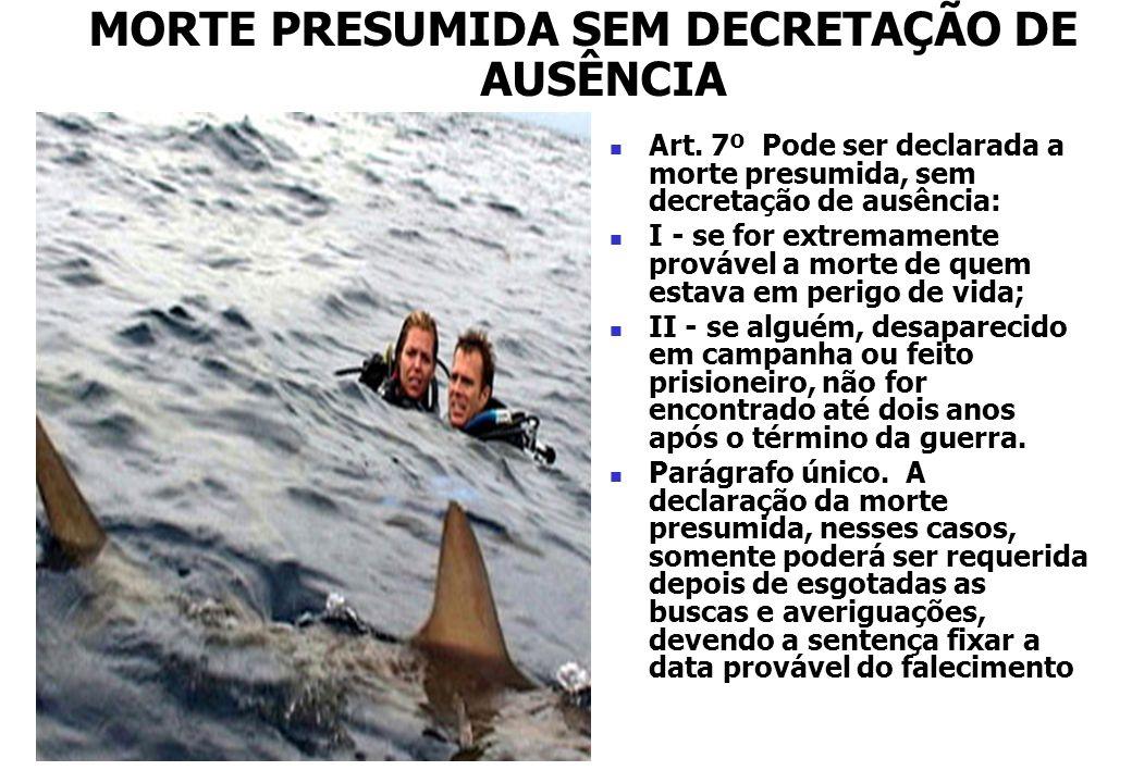 MORTE PRESUMIDA SEM DECRETAÇÃO DE AUSÊNCIA
