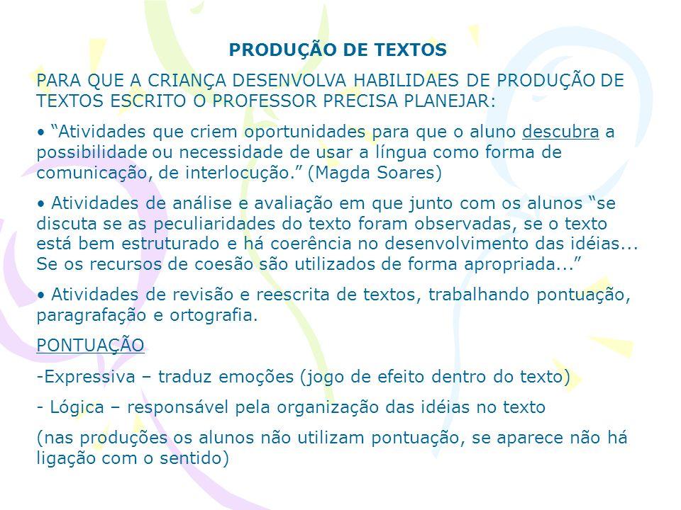 PRODUÇÃO DE TEXTOS PARA QUE A CRIANÇA DESENVOLVA HABILIDAES DE PRODUÇÃO DE TEXTOS ESCRITO O PROFESSOR PRECISA PLANEJAR: