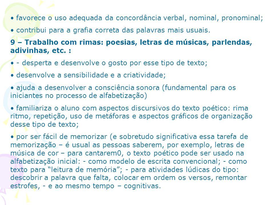 favorece o uso adequada da concordância verbal, nominal, pronominal;