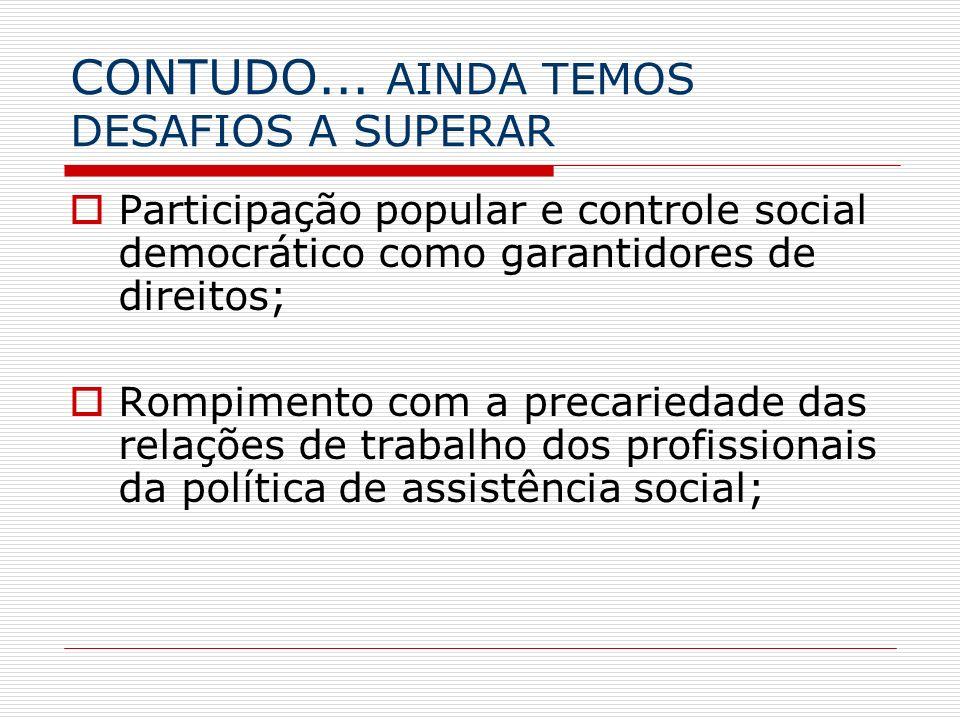 CONTUDO... AINDA TEMOS DESAFIOS A SUPERAR