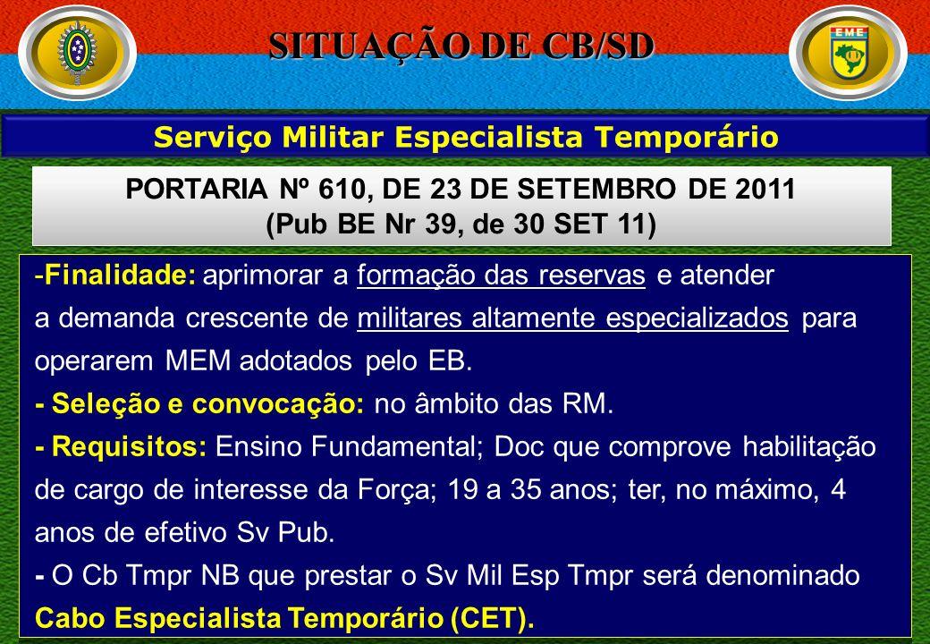 SITUAÇÃO DE CB/SD Serviço Militar Especialista Temporário