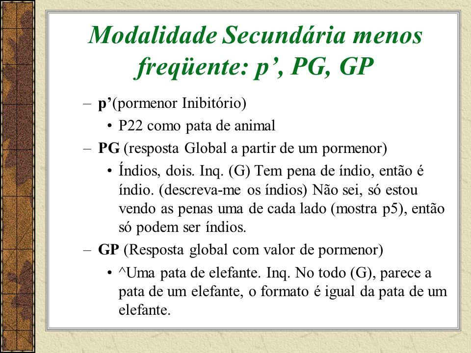 Modalidade Secundária menos freqüente: p', PG, GP