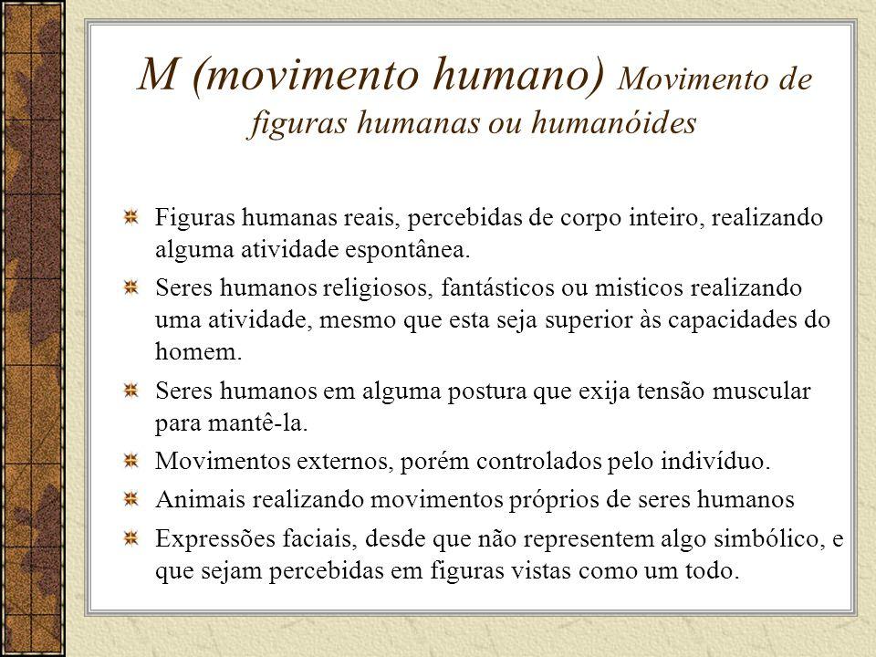M (movimento humano) Movimento de figuras humanas ou humanóides