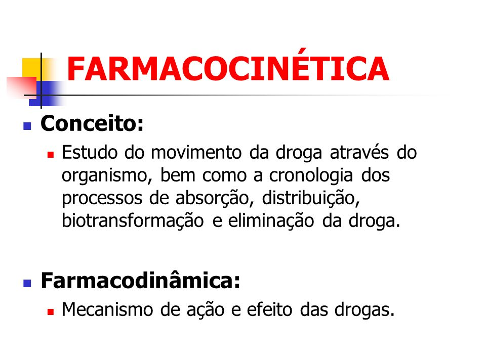 FARMACOCINÉTICA Conceito: Farmacodinâmica: