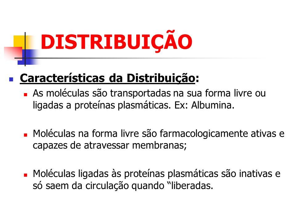 DISTRIBUIÇÃO Características da Distribuição: