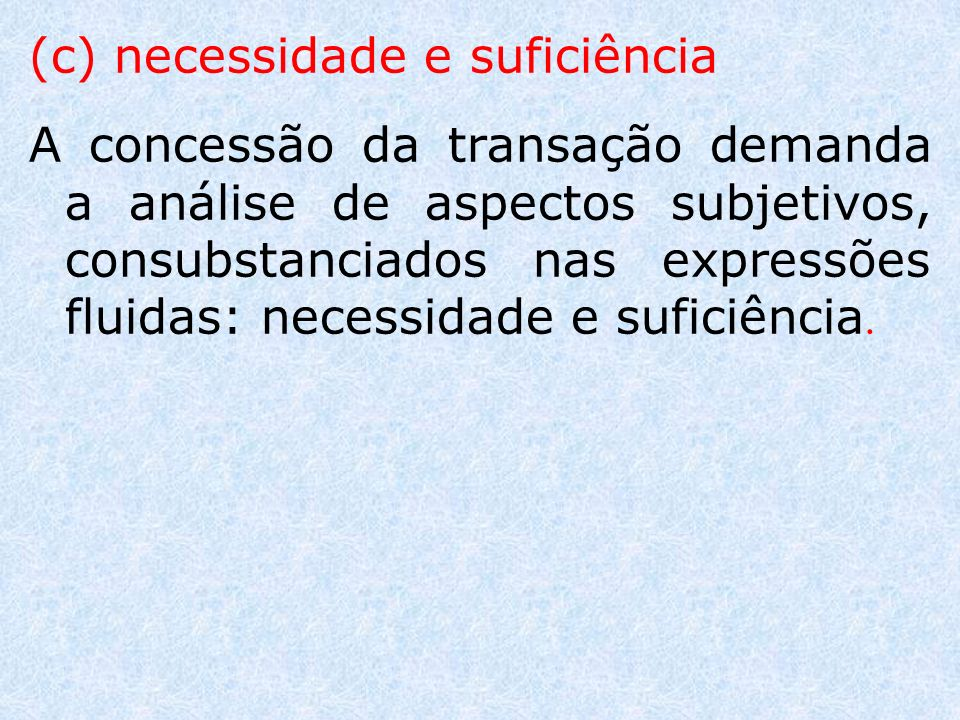 (c) necessidade e suficiência