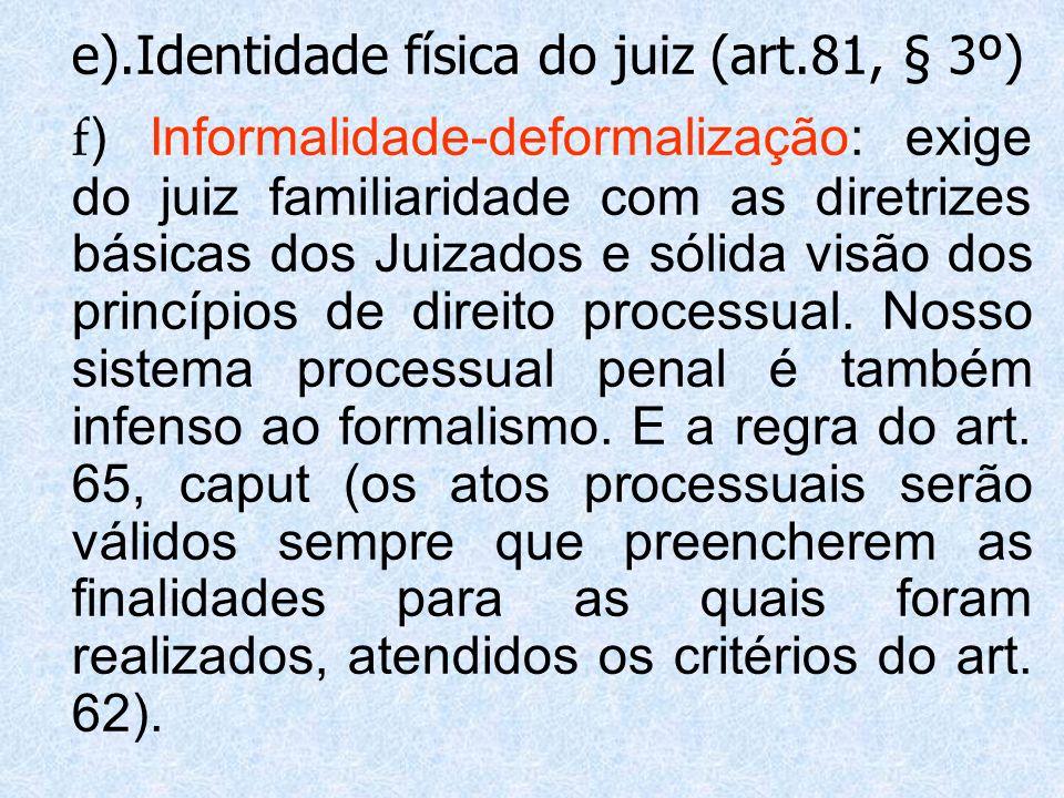 e).Identidade física do juiz (art.81, § 3º)