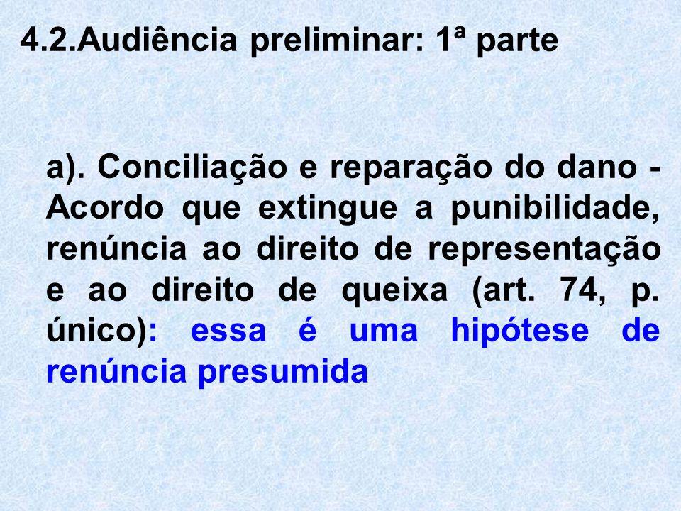 4.2.Audiência preliminar: 1ª parte
