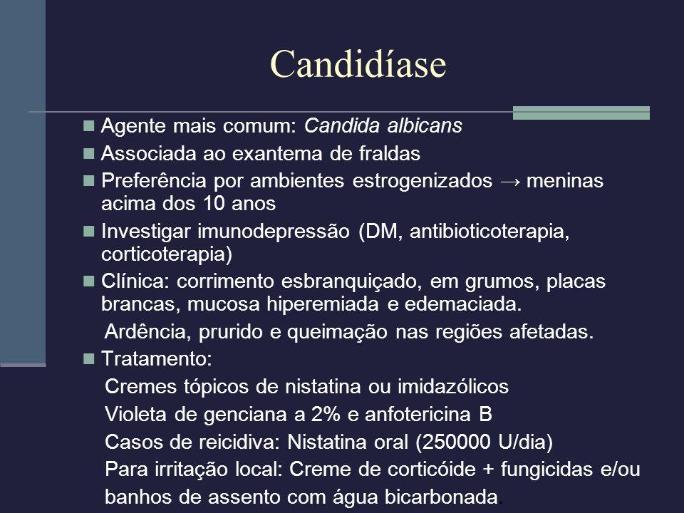 Candidíase Agente mais comum: Candida albicans