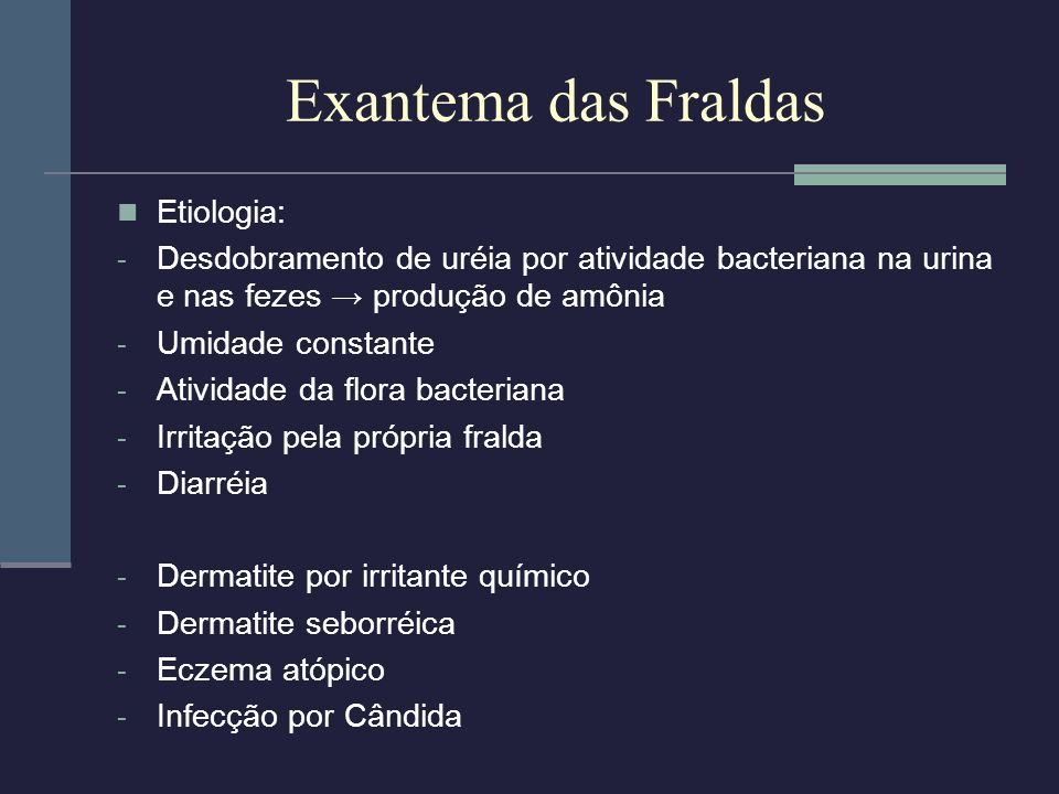 Exantema das Fraldas Etiologia: