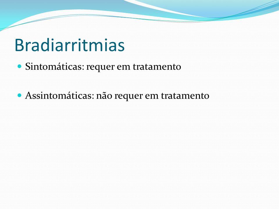 Bradiarritmias Sintomáticas: requer em tratamento