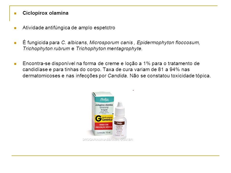 Ciclopirox olamina Atividade antifúngica de amplo espetctro.