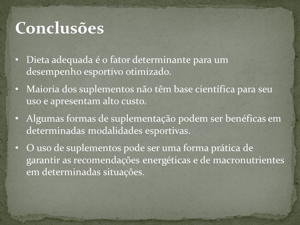 ConclusõesDieta adequada é o fator determinante para um desempenho esportivo otimizado.