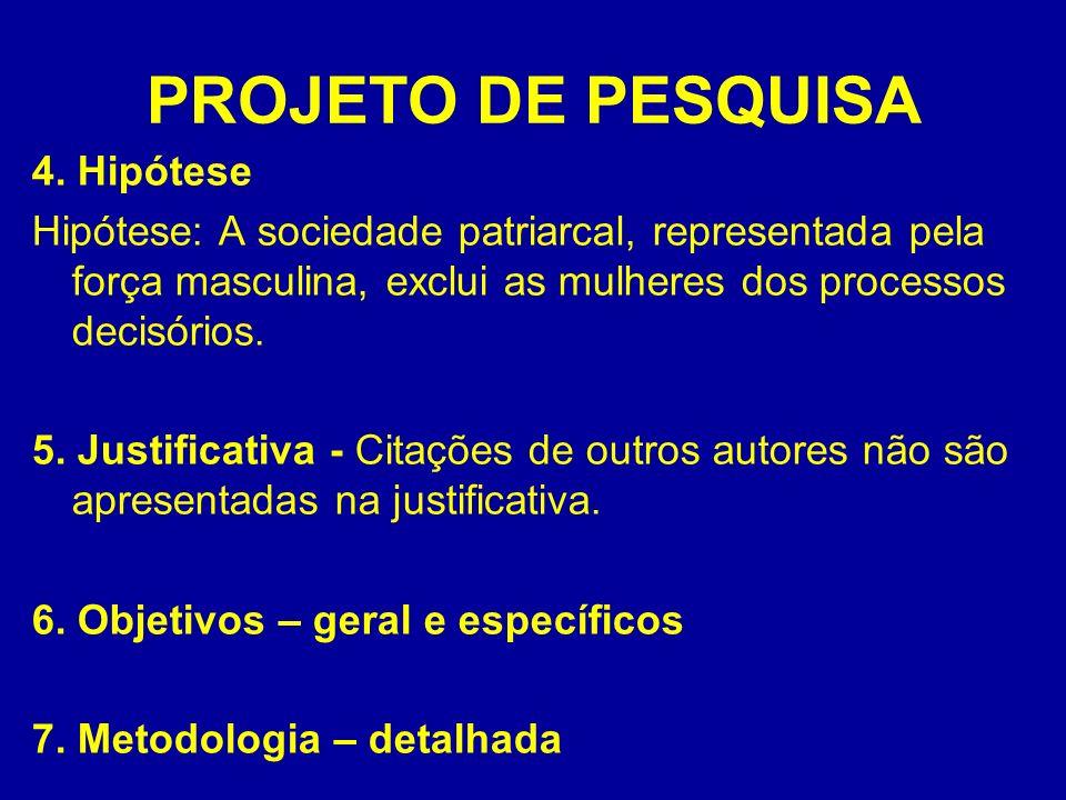 PROJETO DE PESQUISA 4. Hipótese