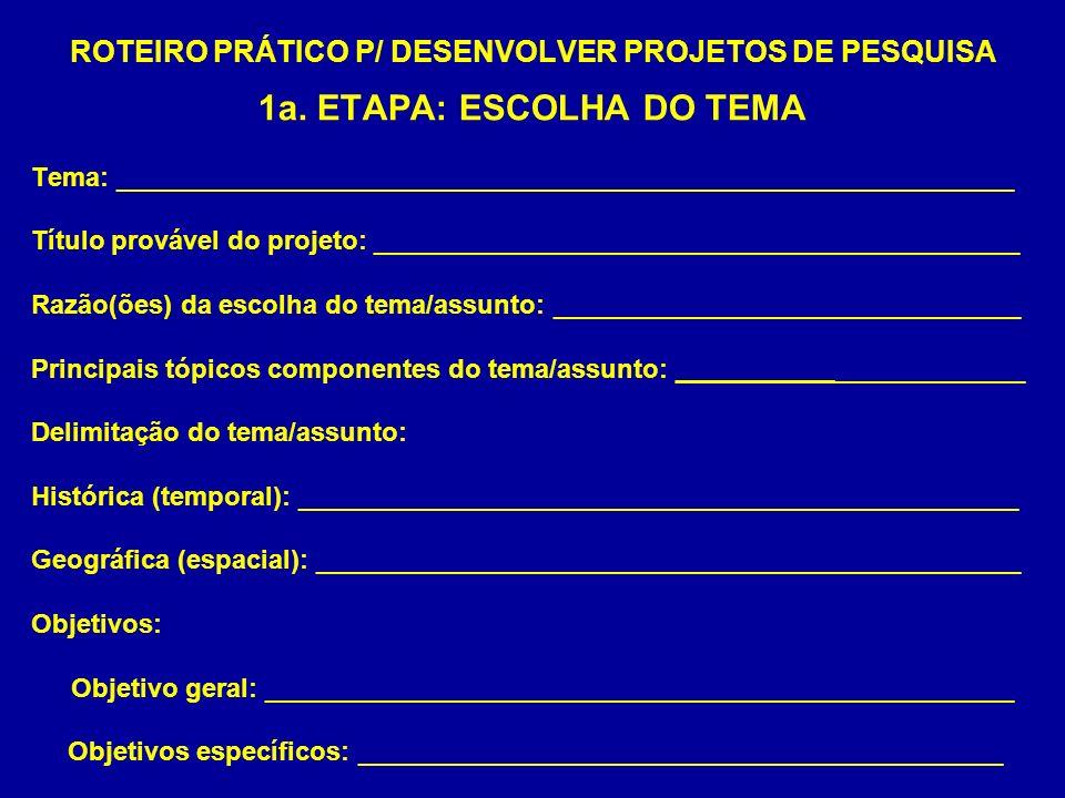 ROTEIRO PRÁTICO P/ DESENVOLVER PROJETOS DE PESQUISA