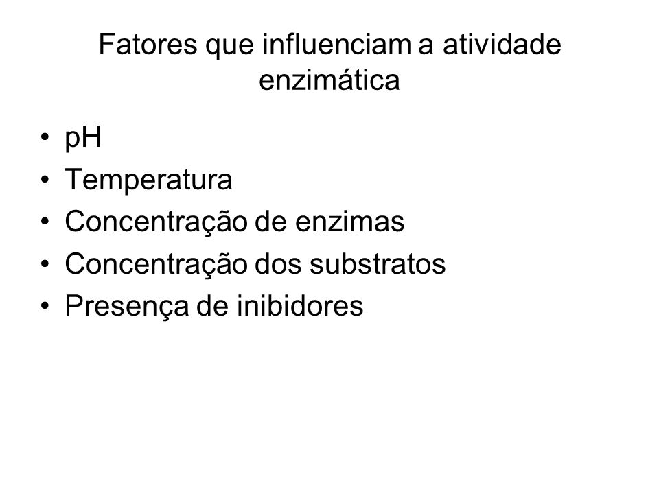 Fatores que influenciam a atividade enzimática