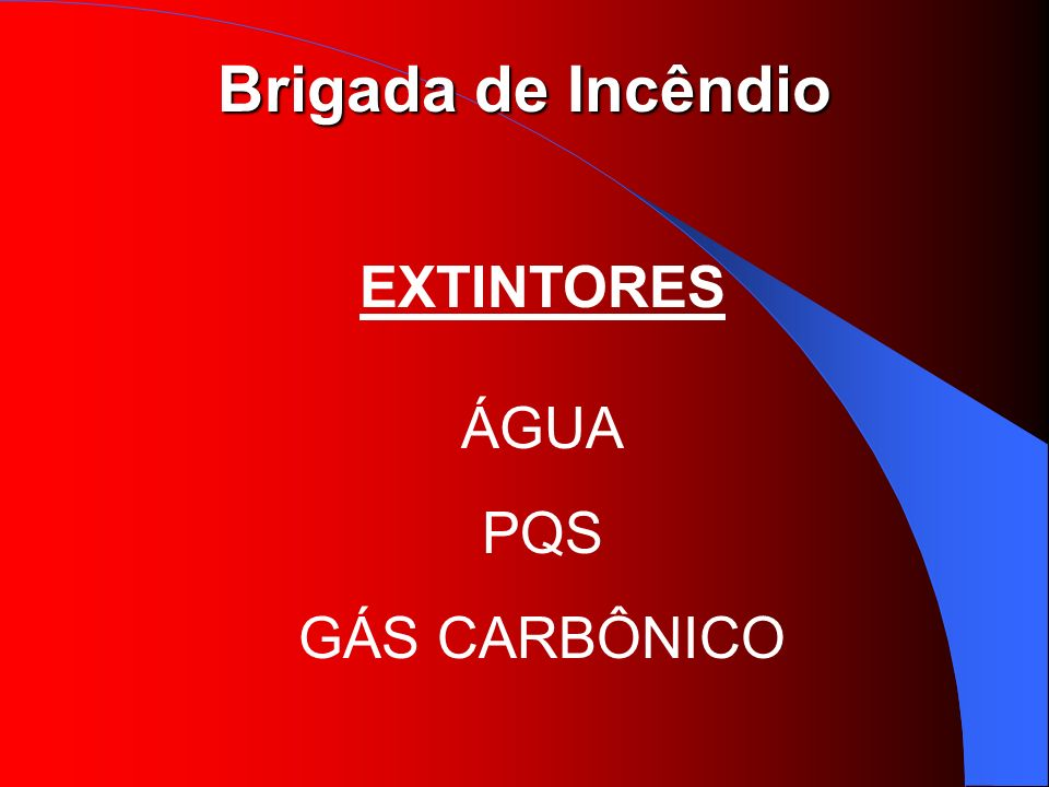 EXTINTORES ÁGUA PQS GÁS CARBÔNICO