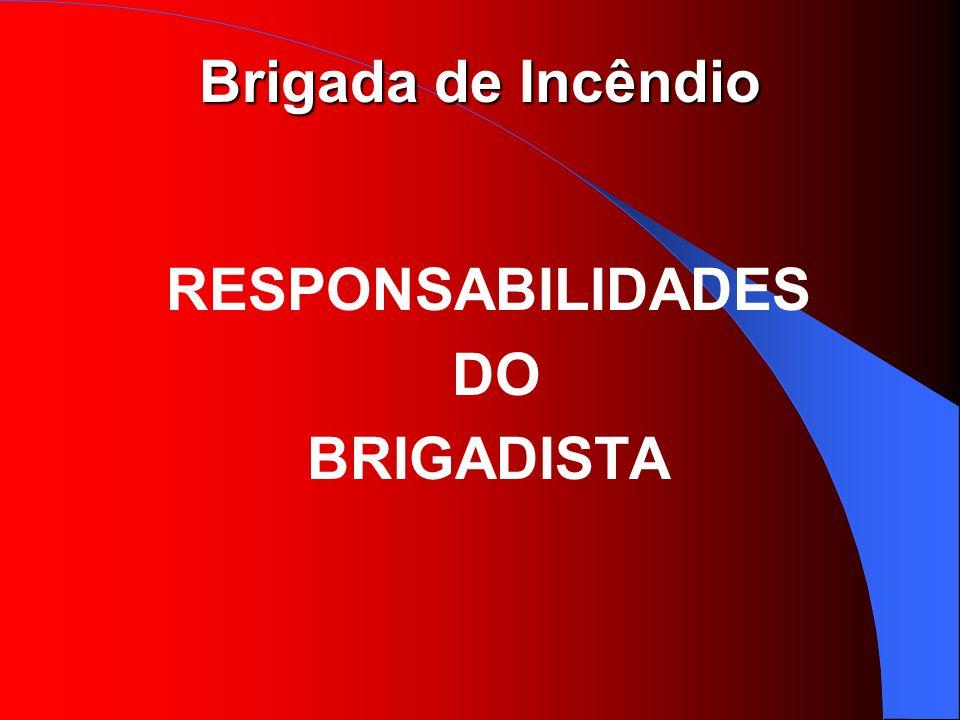 RESPONSABILIDADES DO BRIGADISTA