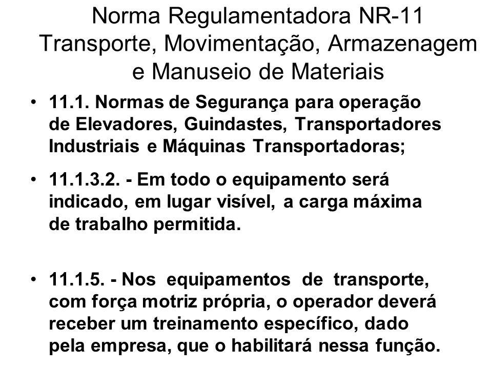 Norma Regulamentadora NR-11 Transporte, Movimentação, Armazenagem e Manuseio de Materiais