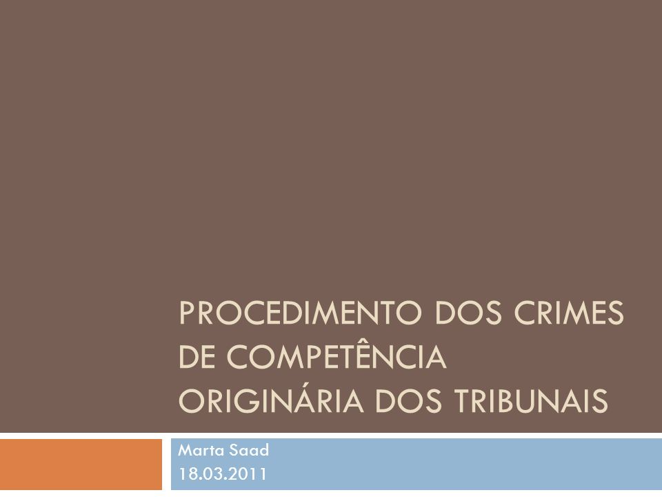 PROCEDIMENTO DOS CRIMES DE COMPETÊNCIA ORIGINÁRIA DOS TRIBUNAIS
