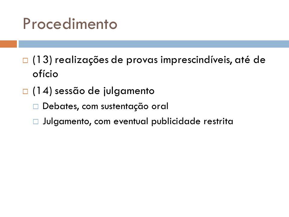 Procedimento (13) realizações de provas imprescindíveis, até de ofício