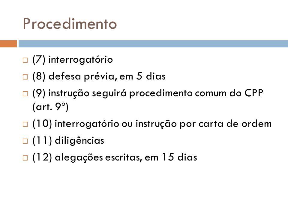 Procedimento (7) interrogatório (8) defesa prévia, em 5 dias