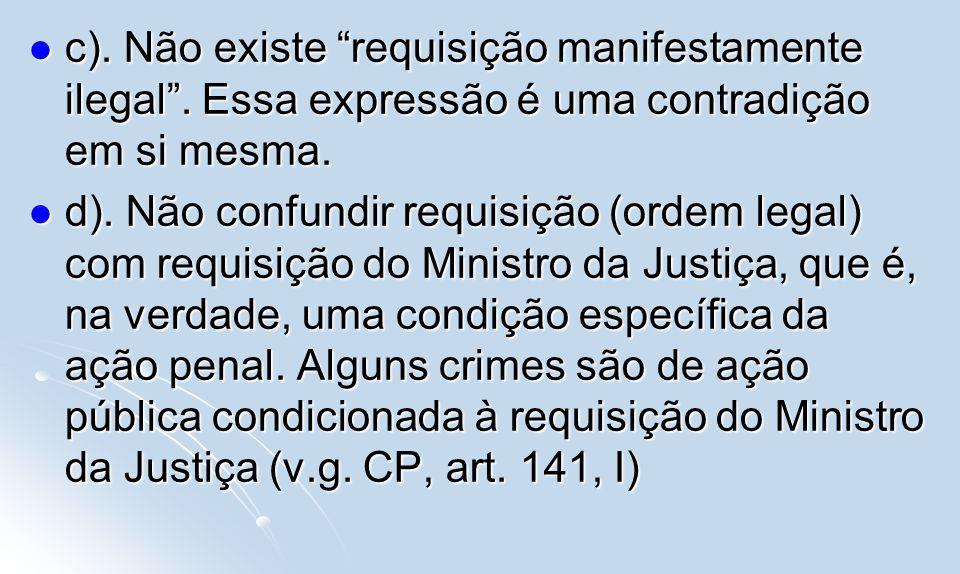 c). Não existe requisição manifestamente ilegal