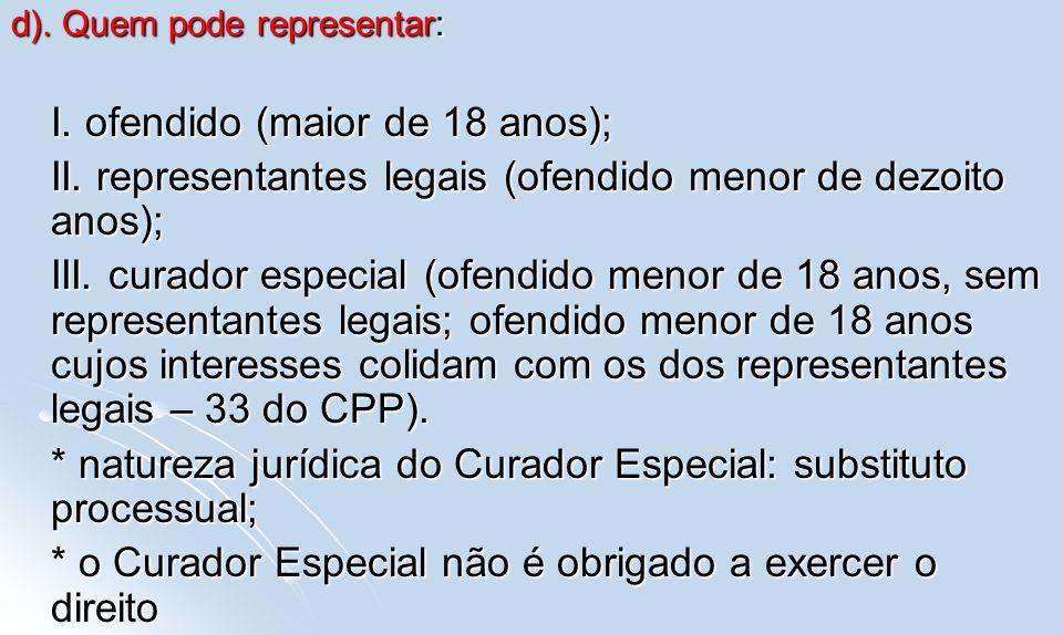 II. representantes legais (ofendido menor de dezoito anos);
