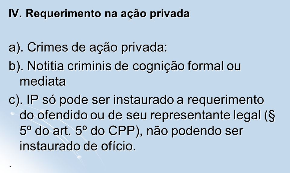 a). Crimes de ação privada: